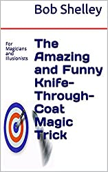 The Amazing and Funny Knife-Through-Coat Magic Trick: for Magicians and Illusionists (English Edition)