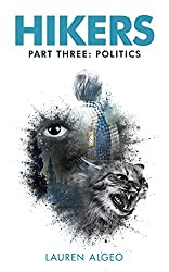 Hikers - Part Three: Politics (Hikers Trilogy Book 3)