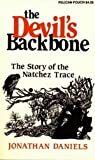 Devil's Backbone, The: The Story of the Natchez Trace (Pelican Pouch Series)