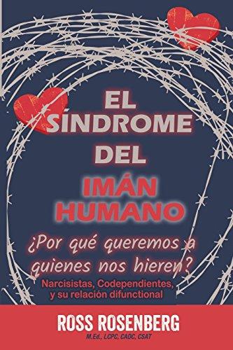 El Sindrome del Iman Humano: ¿Por que queremos a quien nos hiere? (Spanish Edition) [Ross A. Rosenberg] (Tapa Blanda)