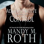 Administrative Control: Immortal Ops, Book 6   Mandy M. Roth