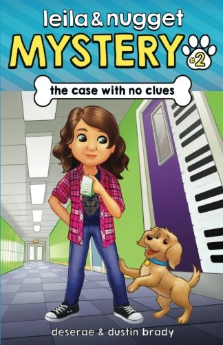 The Case With No Clues (Leila and Nugget Mystery) (Volume 2) (Nuggets Volume 2)