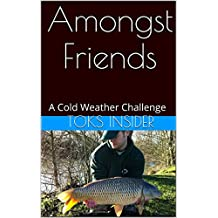 Amongst Friends: A Cold Weather Challenge