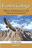 Ecotoxicology, Colin Walker, 146659179X