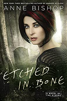 Etched in Bone (A Novel of the Others) by [Bishop, Anne]
