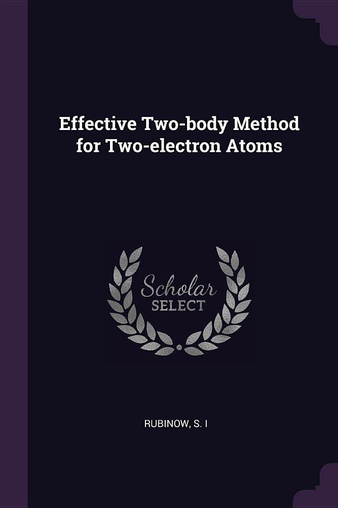 Effective Two-Body Method for Two-Electron Atoms pdf