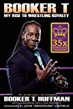 img - for Booker T: My Rise To Wrestling Royalty book / textbook / text book