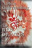 A Plain Understanding of the Red Dragon, Elijah Muhammad, 1884855407