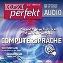 Deutsch perfekt Audio - Computersprache. 9/2012 Audiobook by  div. Narrated by  div.
