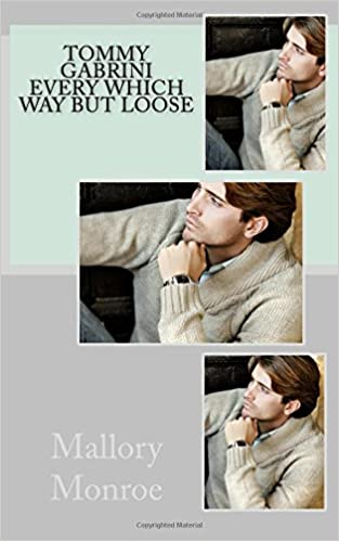Tommy Gabrini: Every Which Way But Loose