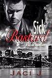 download ebook sick bastard (sick and twisted love) (volume 1) pdf epub