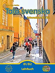 Tala svenska - Schwedisch B1-B2: Lehrbuch