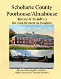 img - for Schoharie County Poorhouse/Almshouse: History & Residents - The Good, the Bad & the Sloughters book / textbook / text book