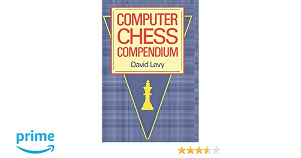 Computer Chess Compendium: David N L  Levy: 9784871878043: Amazon