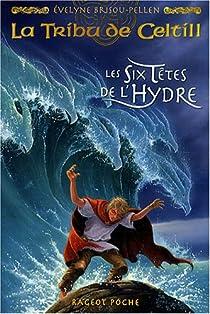 La tribu de Celtill, tome 3 : Les six têtes de l'hydre par Brisou-Pellen