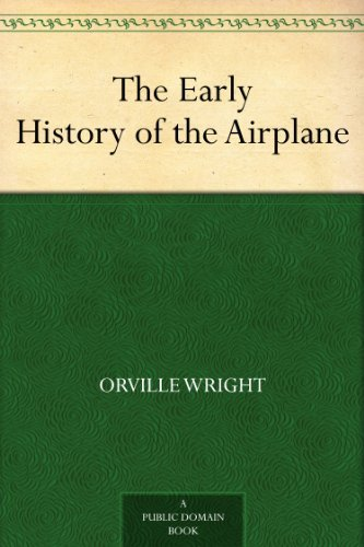- The Early History of the Airplane
