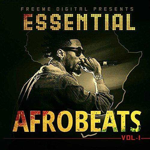 Essential Afrobeats, Vol. 1 [Explicit] by Various artists