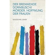 Der brennende Dornbusch/Mörder. Hoffnung der Frauen