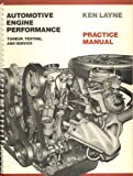 Automotive Engine Performance : Tune-Up, Testing and Service, Layne, Ken, 0471829919