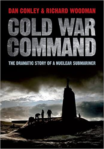 Cold War Command: The Dramatic Story of a Nuclear Submariner: Amazon
