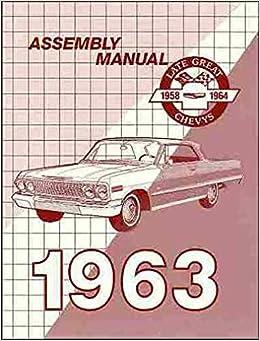 1963 chevrolet passenger car factory assembly instruction manual -  including - biscayne, bel air, impala, ss, convertibles, hardtop, sedan,  station wagons
