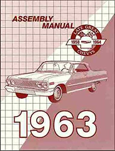 1963 CHEVROLET PASSENGER CAR FACTORY ASSEMBLY INSTRUCTION MANUAL - Including - Biscayne, Bel Air, Impala, SS, convertibles, Hardtop, Sedan, Station Wagons - CHEVY 63