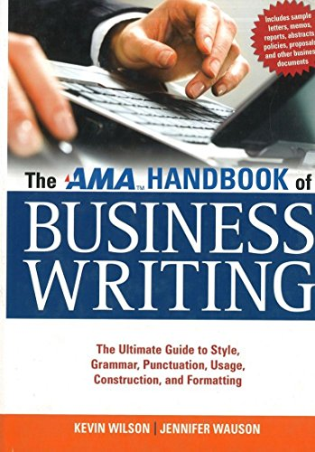 The AMA Handbook of Business Writing: The Ultimate Guide to Style, Grammar, Usage, Punctuation, Construction, and Formatting (Del Amo Shopping)