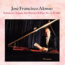 Schubert : Sonate fur Klavier B-Dur Nr.21 D.960 by Jose Francisco Alonso on Amazon Music - Amazon.com