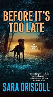 Before It's Too Late (An F.B.I. K-9 Novel Boo