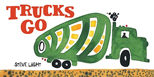 Trucks Go: (Board Books about Trucks, Go Trucks Books for Kids) (Vehicle Boardbooks)