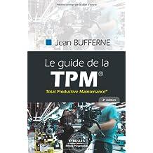 GUIDE DE LA TPM : TOTAL PRODUCTIVE MAINTENANCE 2E ÉD.
