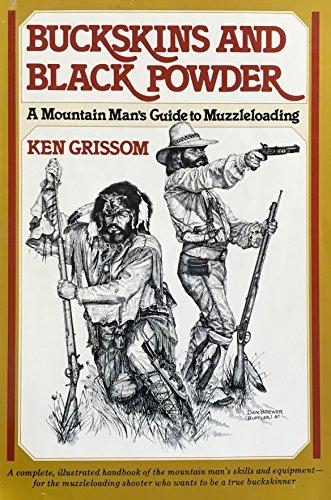 Black Buckskin - Buckskins and Black Powder: A Mountain Mans Guide to Muzzleloading