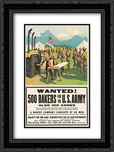 Wanted! 500 Bakers for the U.S. Army, (Also 100 Cooks), 1917 2x Matted 18x24 Black Ornate Framed Art Print by ()