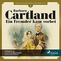 Ein Fremder kam vorbei (Die zeitlose Romansammlung von Barbara Cartland 4)