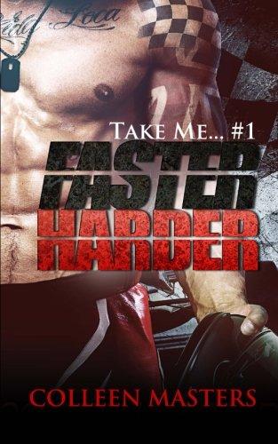 Faster Harder (Take Me... #1)