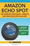 #8: Amazon Echo Spot - The Complete User Guide: Learn to Use Your Echo Spot Like A Pro (Alexa & Echo Spot Setup, Tips and Tricks)