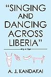 """""""Singing and Dancing Across Liberia"""""""