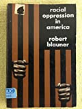Racial Oppression in America 9780060407711