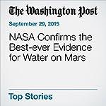NASA Confirms the Best-ever Evidence for Water on Mars | Rachel Feltman