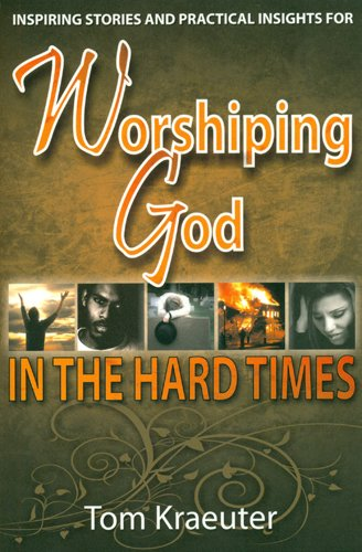 Read Online Worshiping God in the Hard Times pdf