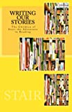 img - for Writing Our Stories: The Children of Start the Adventure in Reading book / textbook / text book