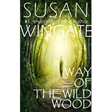 Way of the Wild Wood (Christian fantasy): Novella One of the Wild Wood Trilogy
