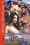 Alpha Province: Crossfire (Siren Publishing Menage Everlasting)