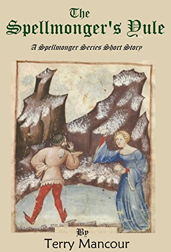 The Spellmonger's Yule: A Spellmonger Series Short Story by [Mancour, Terry]