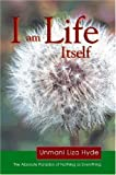 I am Life Itself, Unmani Liza Hyde, 1430315520