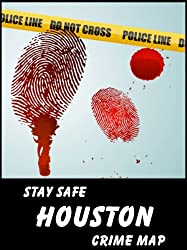Stay Safe Crime Map of Houston
