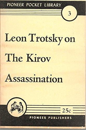 Leon Trotsky on the Kirov assassination (Pioneer pocket book, 3)