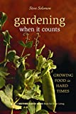 Book cover from Gardening When It Counts: Growing Food in Hard Times (Mother Earth News Wiser Living Series) by Steve Solomon