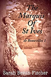 The Marquis Of St Ives (de Beauvilles Book 1)
