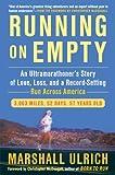 """Running on Empty - An Ultramarathoner's Story of Love, Loss, and a Record-Setting Run Across America"" av Marshall Ulrich"